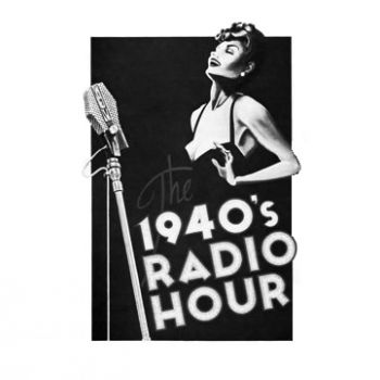 1940s Radio Hour Musical